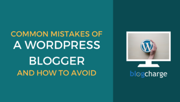 Blogging Mistakes by WordPress Bloggers