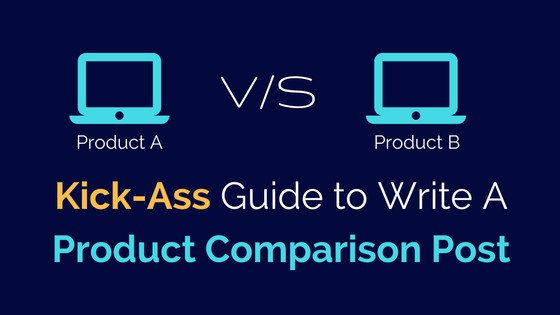 How to Write Excellent Product Comparison Post