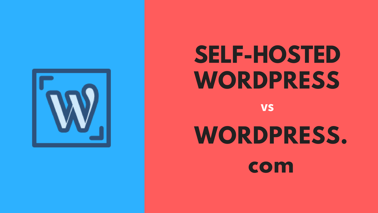 Self-Hosted WordPress.org vs WordPress.com