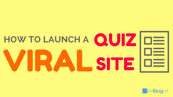 How to Launch A Viral Quiz Site