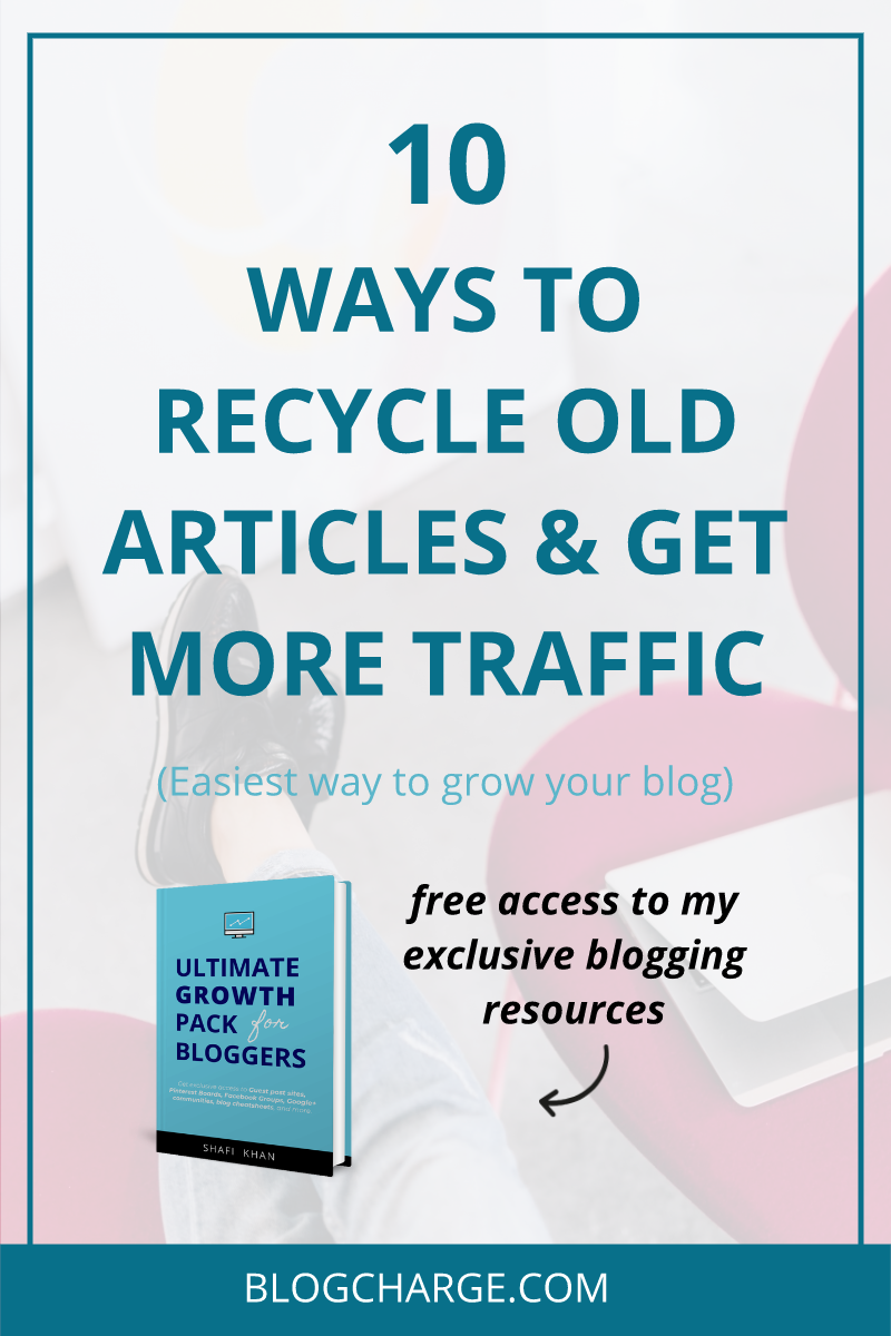 How Recycling Old Blog Posts will Get You More Free Traffic