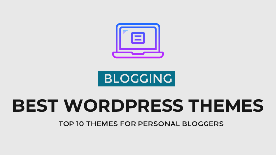 Best WordPress Themes for Personal Blog in 2018