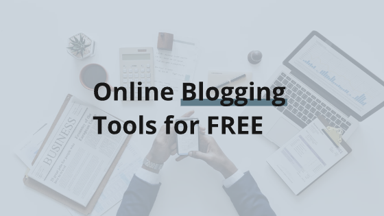 Online Blogging Tools for FREE