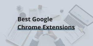 Best Google Chrome Extension