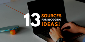13 Sources for New Blog Post Ideas