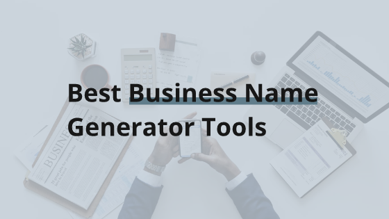 Best Business Name Generator Tools