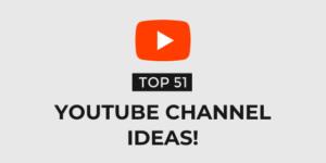 Best YouTube Channel Ideas